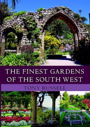 The Finest Gardens in the South West by Tony Russell